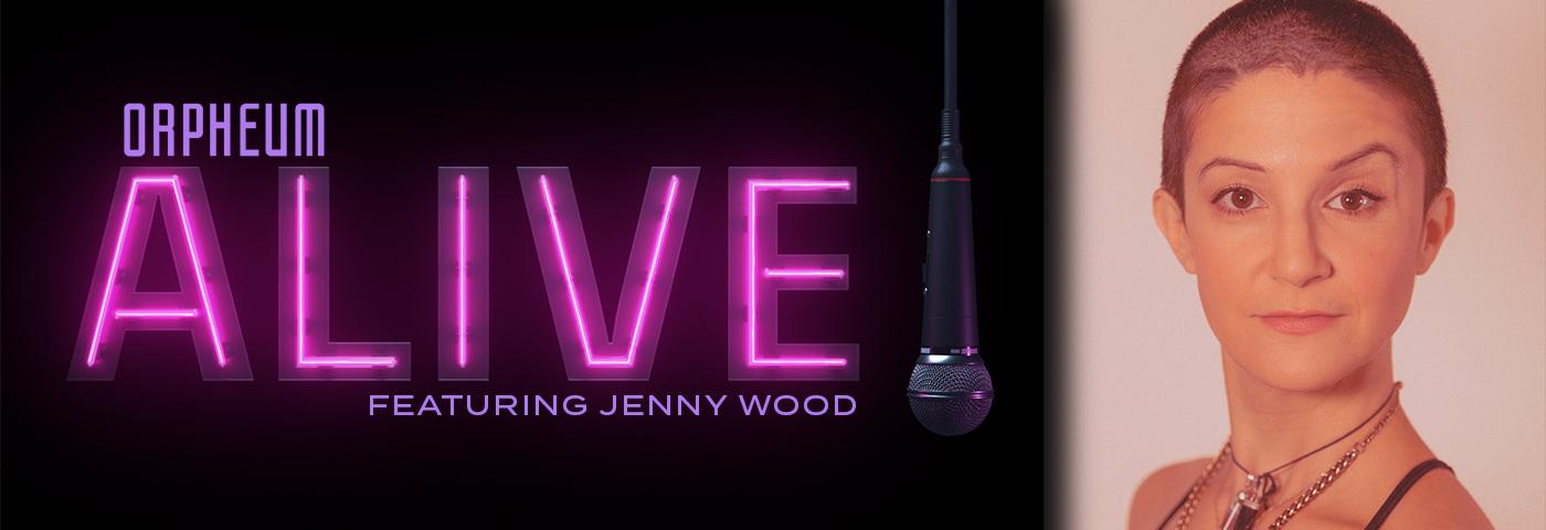 Orpheum Alive! Jenny Wood