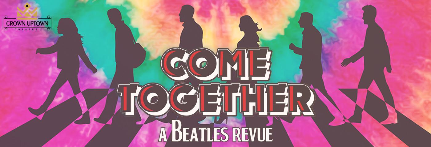 Come Together: A Beatles Revue